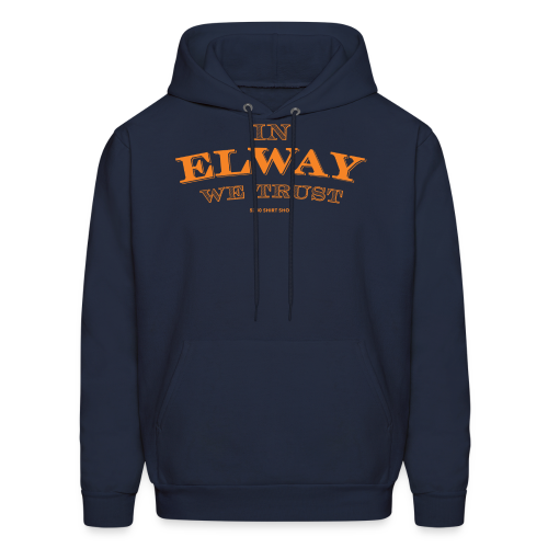 In Elway We Trust - Mens - T-Shirt - OP - Men's Hoodie