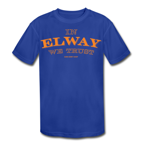 In Elway We Trust - Mens - T-Shirt - OP - Kids' Moisture Wicking Performance T-Shirt