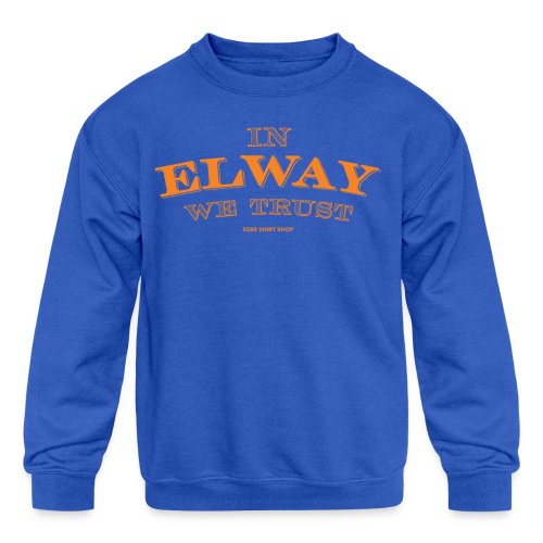 In Elway We Trust - Mens - T-Shirt - OP - Kids' Crewneck Sweatshirt