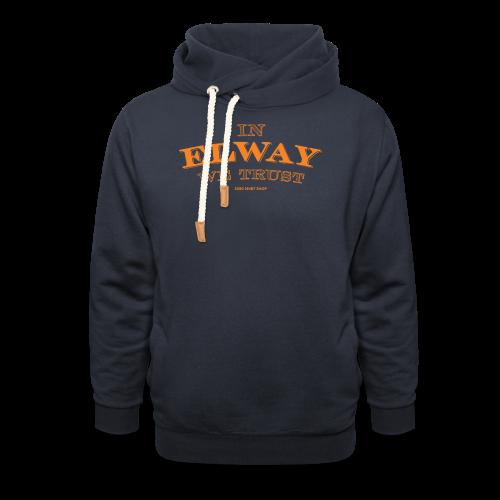 In Elway We Trust - Mens - T-Shirt - OP - Shawl Collar Hoodie