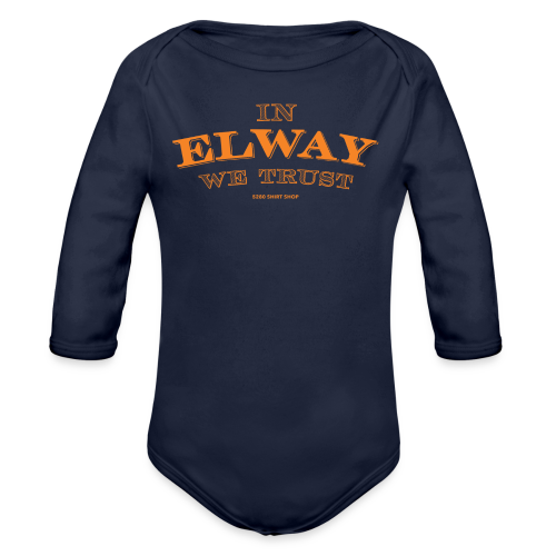 In Elway We Trust - Mens - T-Shirt - OP - Organic Long Sleeve Baby Bodysuit
