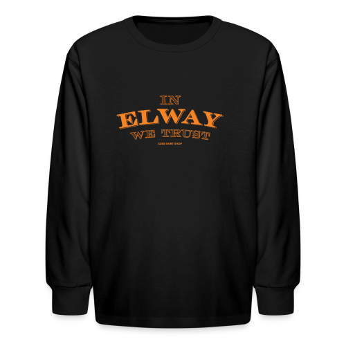 In Elway We Trust - Mens - T-Shirt - OP - Kids' Long Sleeve T-Shirt