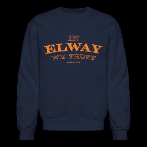 In Elway We Trust - Mens - T-Shirt - OP - Crewneck Sweatshirt