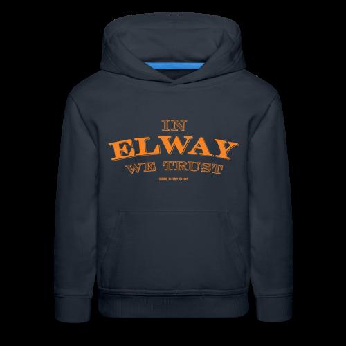 In Elway We Trust - Mens - T-Shirt - OP - Kids' Premium Hoodie