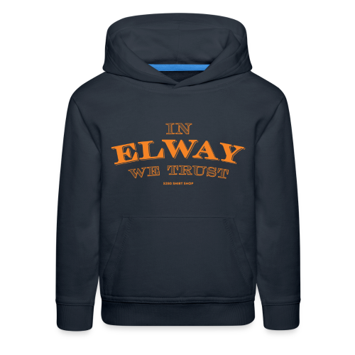 In Elway We Trust - Mens - T-Shirt - OP - Kids' Premium Hoodie
