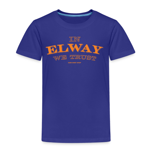 In Elway We Trust - Mens - T-Shirt - OP - Toddler Premium T-Shirt