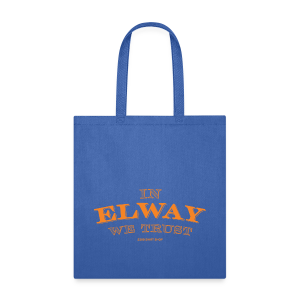 In Elway We Trust - Mens - T-Shirt - OP - Tote Bag
