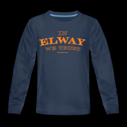In Elway We Trust - Mens - T-Shirt - OP - Kids' Premium Long Sleeve T-Shirt