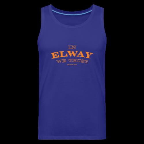 In Elway We Trust - Mens - T-Shirt - OP - Men's Premium Tank