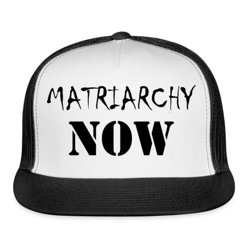 Matriarchy Now - Trucker Cap