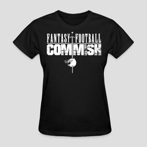 Fantasy Football Commish - Women's T-Shirt