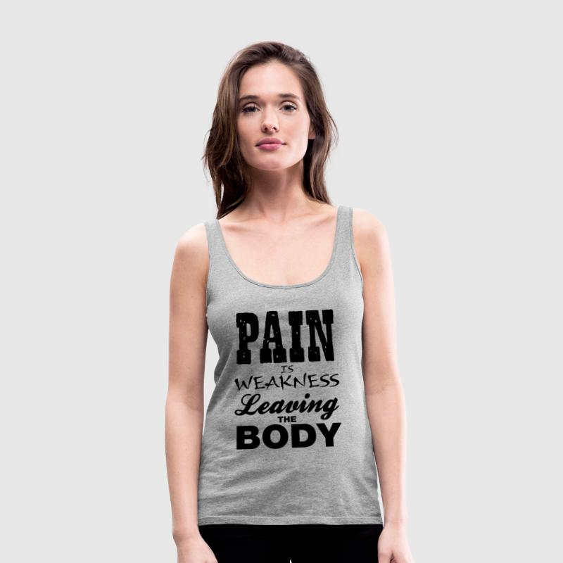 Pain Is Weakness Leaving The Body Workout Exercise - Women's Premium Tank Top