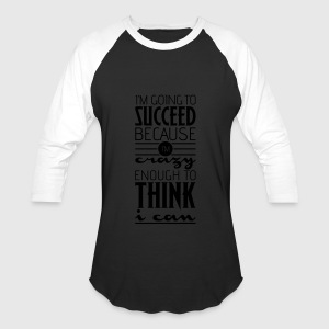 I'm going to succeed! Motivational quote Hoodies - Baseball T-Shirt