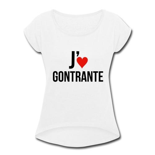Moi j'♥ Gontrante (Femmes) - Women's Roll Cuff T-Shirt