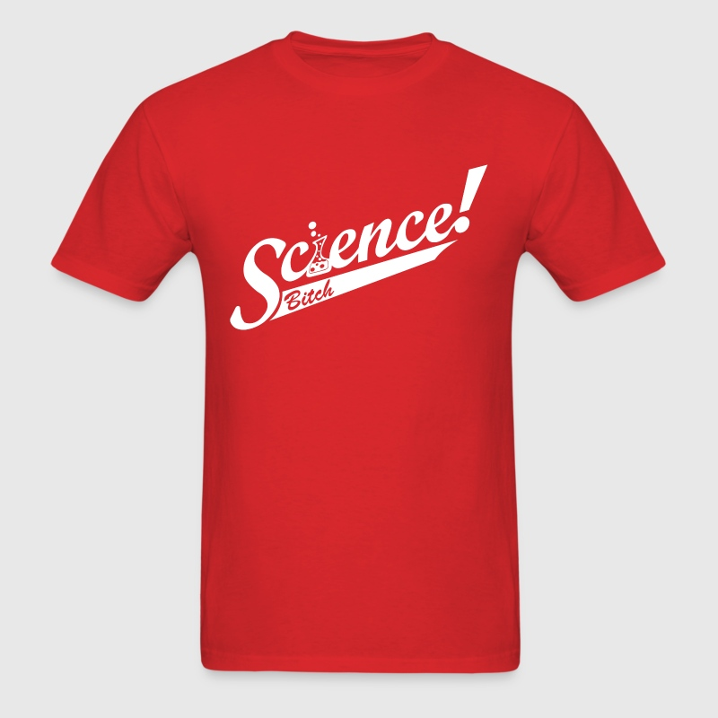 Science bitch t shirt - Men's T-Shirt