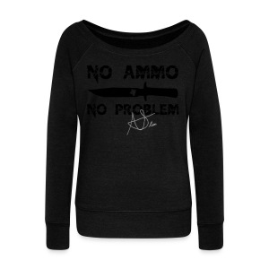 No Ammo No Problem Signed - Women's Wideneck Sweatshirt