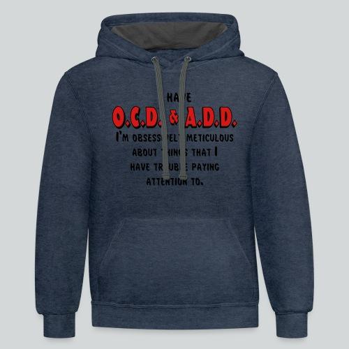 OCD & ADD - Contrast Hoodie