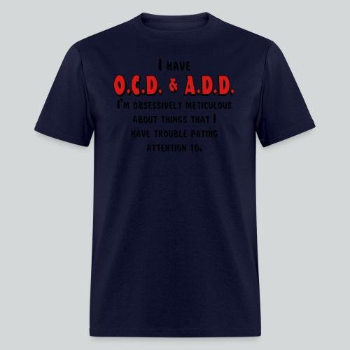 OCD & ADD - Men's T-Shirt
