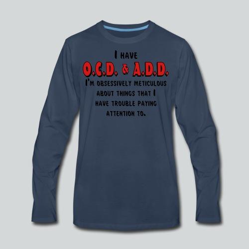 OCD & ADD - Men's Premium Long Sleeve T-Shirt