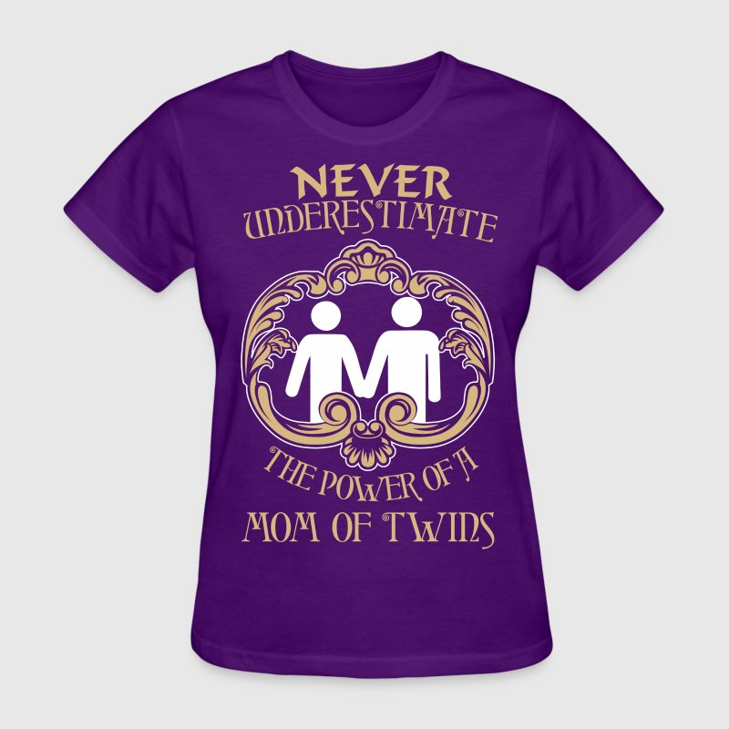 Never Underestimate The Power Of A Mom Of Twins - Women's T-Shirt