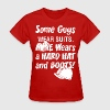 Some Guys Wear Suits Mine Wears A Hard Hat N Boots - Women's T-Shirt