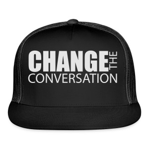 Change the Conversation Wide Neck Tee - Trucker Cap