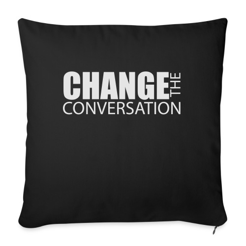 Change the Conversation Wide Neck Tee - Throw Pillow Cover