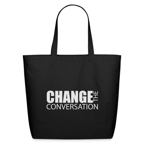 Change the Conversation Wide Neck Tee - Eco-Friendly Cotton Tote