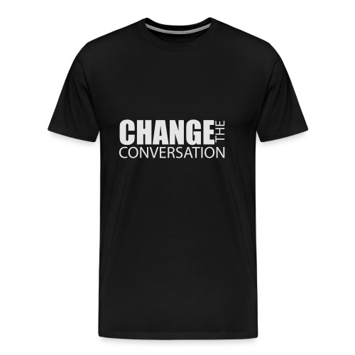 Change the Conversation Wide Neck Tee - Men's Premium T-Shirt