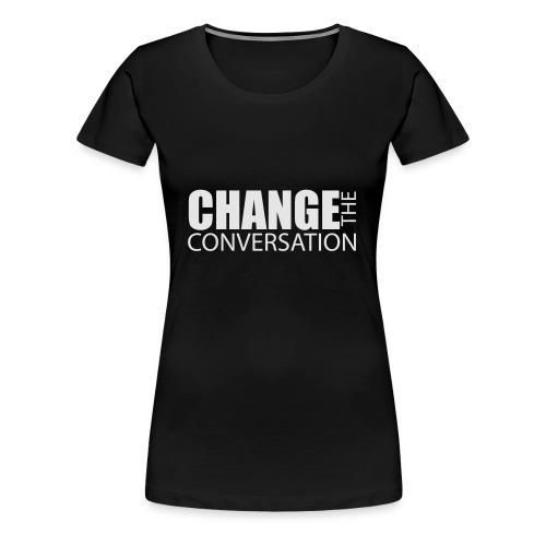 Change the Conversation Wide Neck Tee - Women's Premium T-Shirt