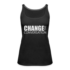 Change the Conversation Wide Neck Tee - Women's Premium Tank Top