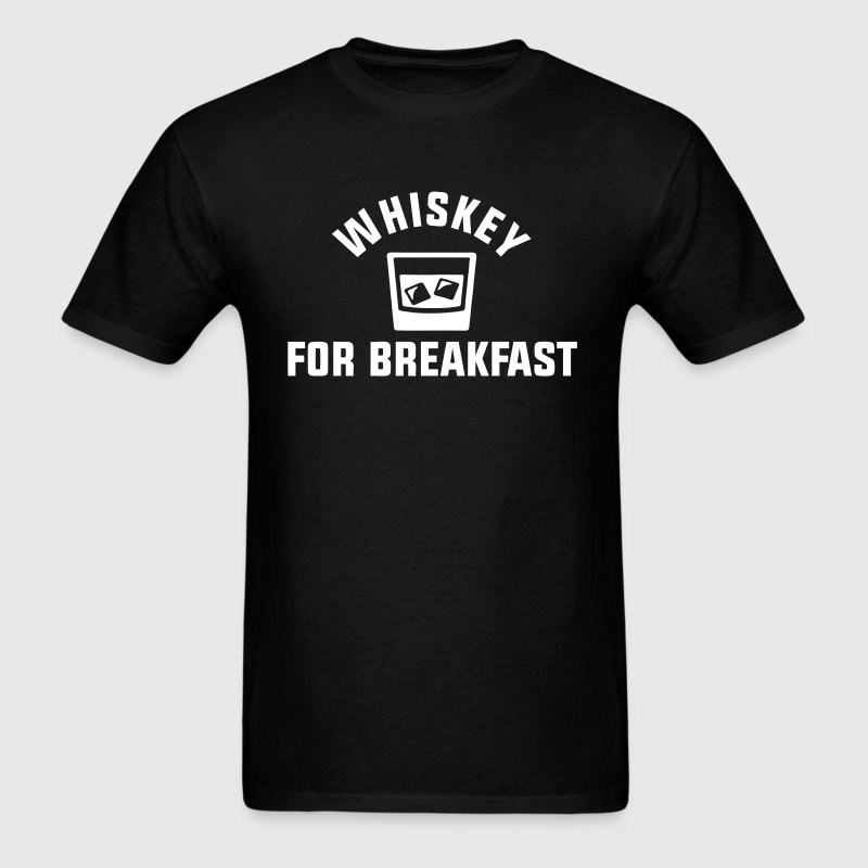 Whiskey For Breakfast T-Shirts - Men's T-Shirt