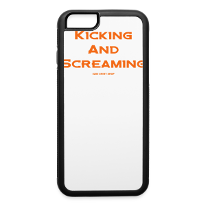 Kicking and Screaming - Mens T-shirt - iPhone 6/6s Rubber Case