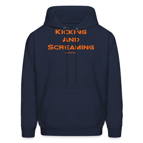 Kicking and Screaming - Mens T-shirt - Men's Hoodie