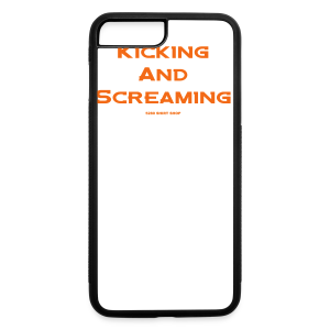 Kicking and Screaming - Mens T-shirt - iPhone 7 Plus/8 Plus Rubber Case