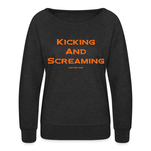 Kicking and Screaming - Mens T-shirt - Women's Crewneck Sweatshirt
