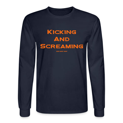 Kicking and Screaming - Mens T-shirt - Men's Long Sleeve T-Shirt
