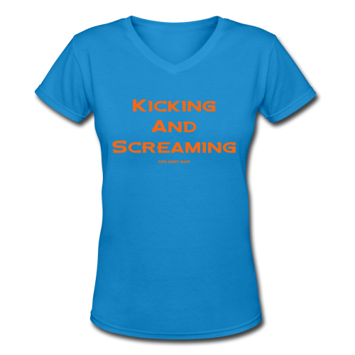 Kicking and Screaming - Mens T-shirt - Women's V-Neck T-Shirt