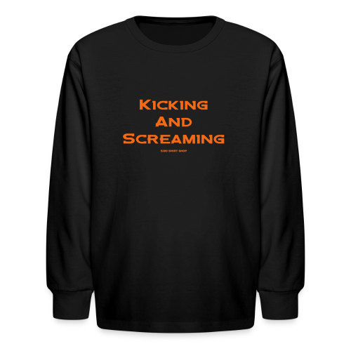 Kicking and Screaming - Mens T-shirt - Kids' Long Sleeve T-Shirt