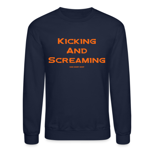 Kicking and Screaming - Mens T-shirt - Crewneck Sweatshirt