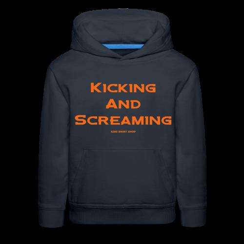 Kicking and Screaming - Mens T-shirt - Kids' Premium Hoodie
