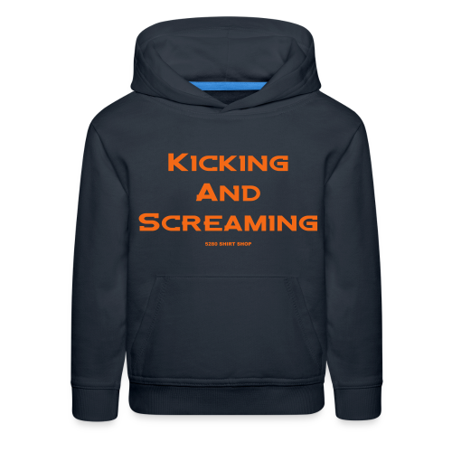 Kicking and Screaming - Mens T-shirt - Kids' Premium Hoodie