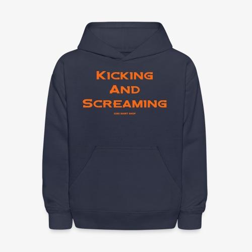 Kicking and Screaming - Hoodie - Kids' Hoodie