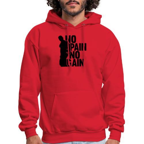 No Pain No Gain - Men's Hoodie