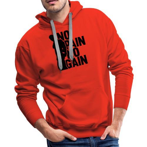 No Pain No Gain - Men's Premium Hoodie