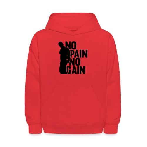 No Pain No Gain - Kids' Hoodie