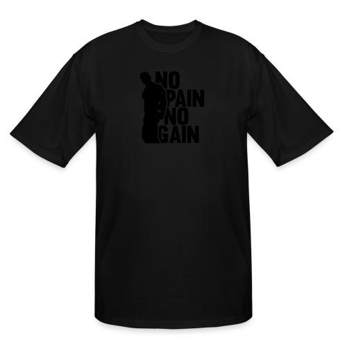No Pain No Gain - Men's Tall T-Shirt