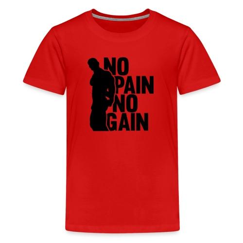 No Pain No Gain - Kids' Premium T-Shirt