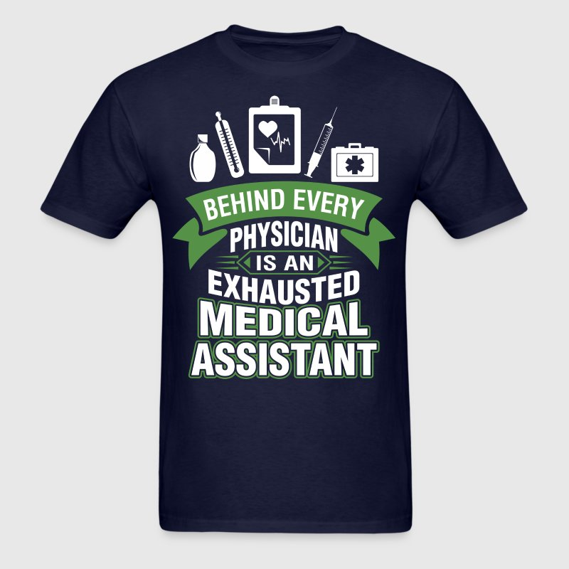 Behind Physician Is An Exhausted Medical Assistant - Men's T-Shirt