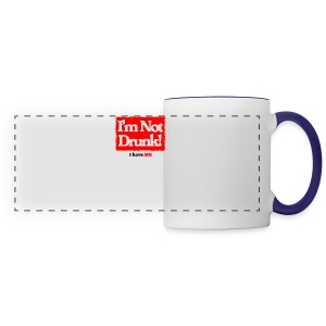 I'm not Drunk - Panoramic Mug